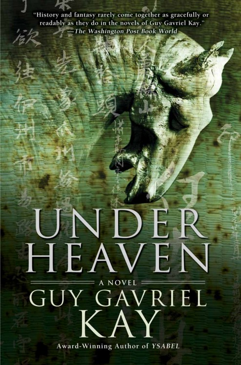http://www.aidanmoher.com/blog/wp-content/uploads/2009/11/under-heaven-by-guy-gavriel-kay1-494x749.jpg